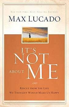 Book Review - It's Not About Me (Max Lucado)