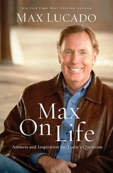 Max On Life (Max Lucado)