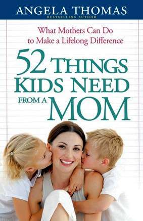 Book Review - 52 Things Kids Need from a Mom (Angela Thomas)