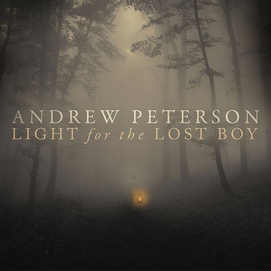 Light for the Lost Boy (Andrew Peterson)