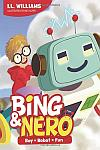 Bing & Nero: Boy + Robot = Fun
